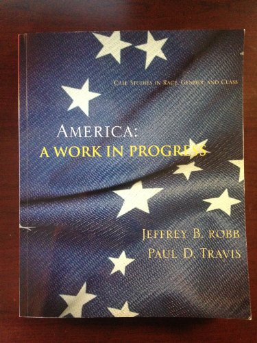America: A Work in Progress: Jeffrey B. Robb,