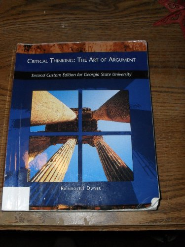 9781133269458: Critical Thinking the Art of Argumet Second Custom Edition for Georgia State University 1e 2011