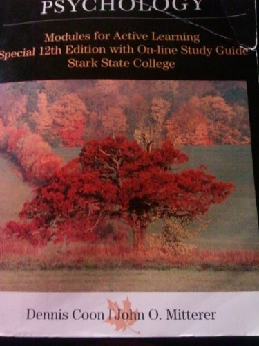 "Psychology ""Stark State"" 12th Edition (Psychology: Special: DENNIS COON, JOHN"