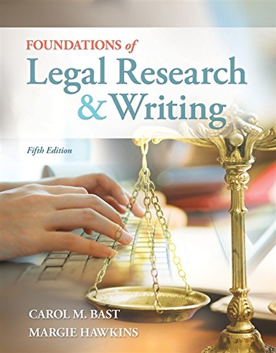 Foundations of Legal Research and Writing: Bast, Carol M.