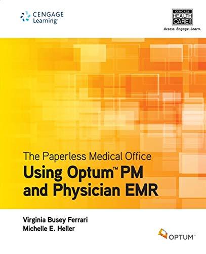 The Paperless Medical Office: Using Optum PM and Physician EMR: Optum; Ferrari, Virginia; Heller, ...