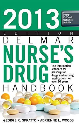 2013 Delmar Nurse's Drug Handbook: George R. Spratto,