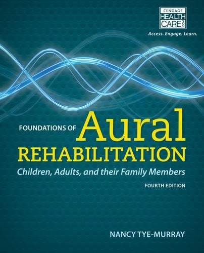 9781133281429: Foundations of Aural Rehabilitation: Children, Adults, and Their Family Members