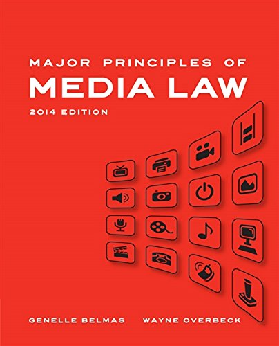 Major Principles of Media Law, 2014 Edition: Overbeck, Wayne; Belmas, Genelle