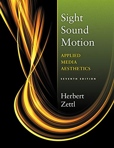9781133307358: Sight, Sound, Motion: Applied Media Aesthetics (The Wadsworth Series in Broadcast and Production)
