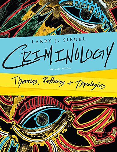 Cengage Advantage Edition: Criminology: Theories, Patterns, and Typologies: Larry J. Siegel