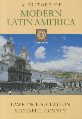 A History of Modern Latin America: Clayton, Lawrence A.; Conniff, Michael L.