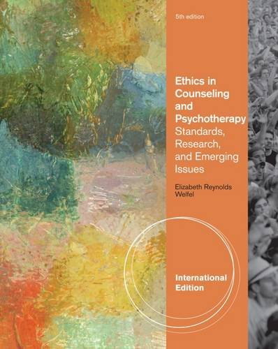 9781133309369: Ethics in Counseling and Psychotherapy: Standards, Research, and Emerging Issues. Elizabeth Reynolds Welfel