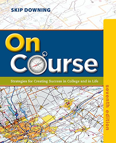 On Course: Strategies for Creating Success in College and in Life (Textbook-specific CSFI) (1133309739) by Skip Downing