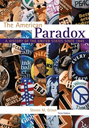 The American Paradox: A History of the: Gillon, Steven M.