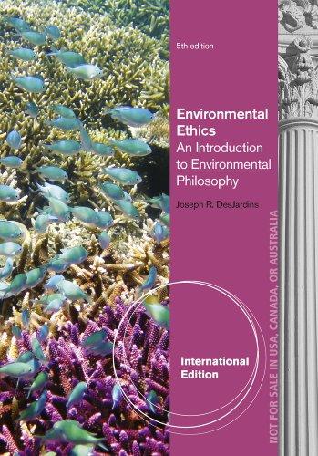 9781133309970: Environmental Ethics: An Introduction to Environmental Philosophy. Joseph R. Desjardins