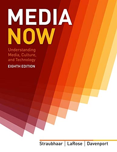 Media Now: Understanding Media, Culture, and Technology: Straubhaar, Joseph; LaRose,