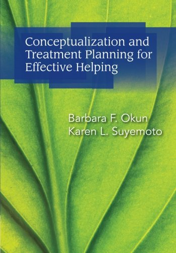 Conceptualization And Treatment Planning For Effective Helping (Psy 642 Introduction to ...