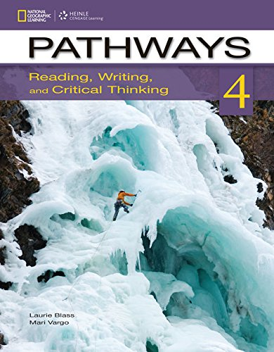 Pathways 4: Reading, Writing, & Critical Thinking: Blass, Laurie; Vargo,