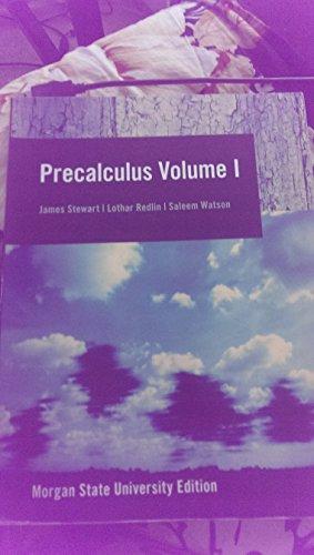 Precalculus Volume 1; Morgan State University Edition: James Stewart Lothar