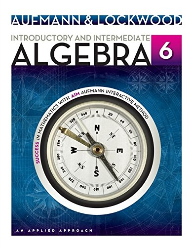 Introductory and Intermediate Algebra: An Applied Approach: Aufmann, Richard N.,
