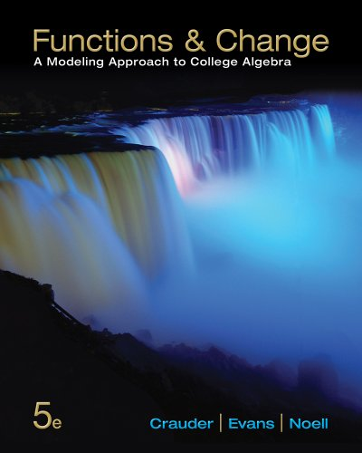 Functions Change: Modeling Approach to College Algebra (Hardback): Professor Bruce Crauder, ...