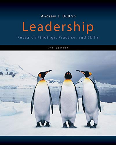 Leadership: Research Findings, Practice, and Skills: Dubrin, Andrew J.