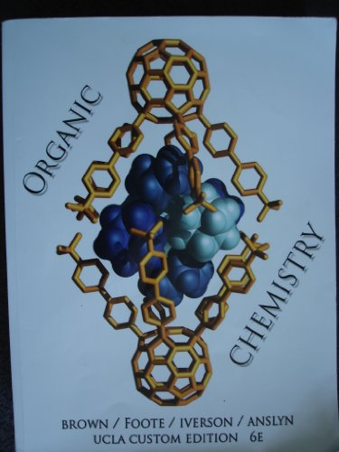 Organic Chemistry UCLA Custom Edition: William H. Brown;