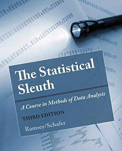 The Statistical Sleuth: A Course in Methods: Fred Ramsey, Daniel
