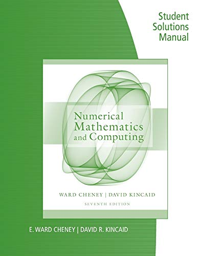 Student Solutions Manual for Cheney/Kincaid's Numerical Mathematics: Cheney, E. Ward;