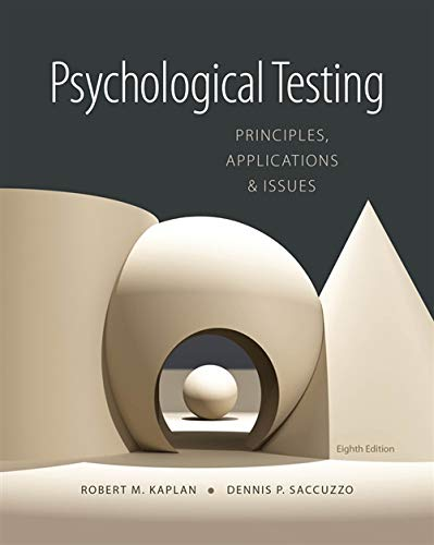 Psychological Testing: Principles, Applications, and Issues: Saccuzzo, Dennis P.,