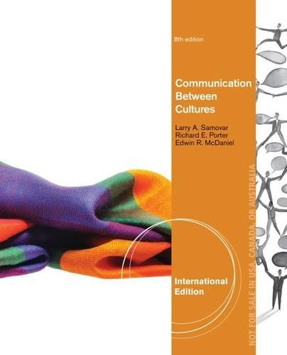 Communication Between Cultures, International Edition, 8Th Edition: Larry A. Samovar