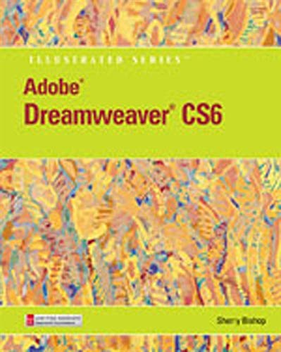 Adobe Dreamweaver CS6 Illustrated (Illustrated (Course Technology)): Bishop, Sherry
