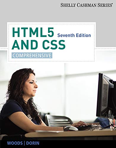 HTML5 and CSS: Comprehensive: Woods, Denise M.;