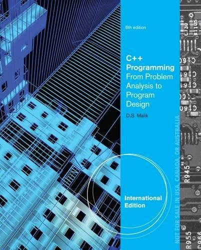 C++ Programming: From Problem Analysis to Program: Malik, D S