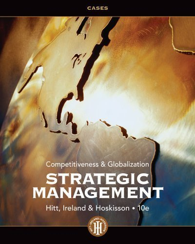 Strategic Management: Cases: Competitiveness and Globalization (1133529127) by Michael A. Hitt; R. Duane Ireland; Robert E. Hoskisson
