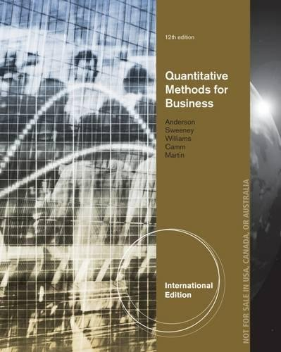 Quantitative Methods for Business: Jeffrey D. Camm,