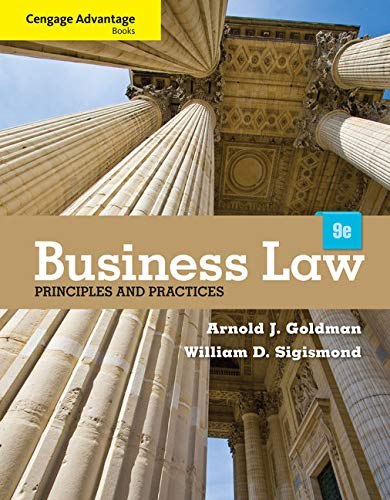 Cengage Advantage Books: Business Law: Principles and: Arnold Goldman; William