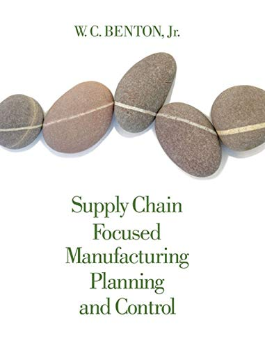 9781133586715: Supply Chain Focused Manufacturing Planning and Control