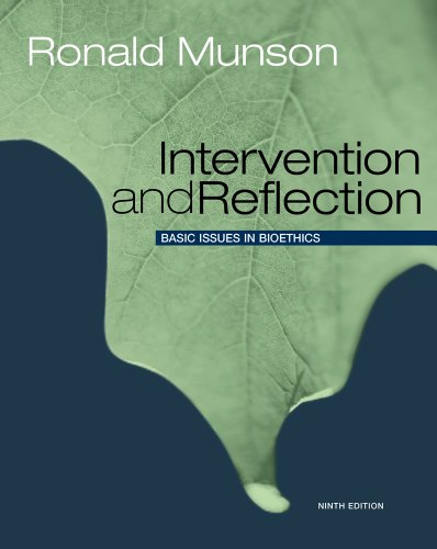 Intervention and Reflection Basic Issues in Bioethics: Munson, Ronald