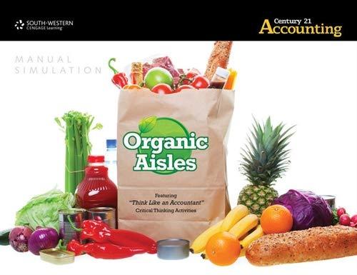 9781133588276: Organic Aisles Manual Simulation for Gilbertson/Lehman/Passalacqua's Century 21 Accounting: Advanced