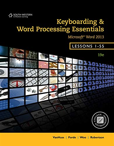 Keyboarding and Word Processing Essentials, Lessons 1-55,: Vanhuss, Susie H.;