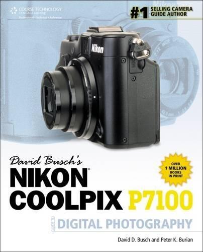 9781133592419: David Busch's Nikon Coolpix P7100 Guide to Digital Photography (David Busch's Digital Photography Guides)