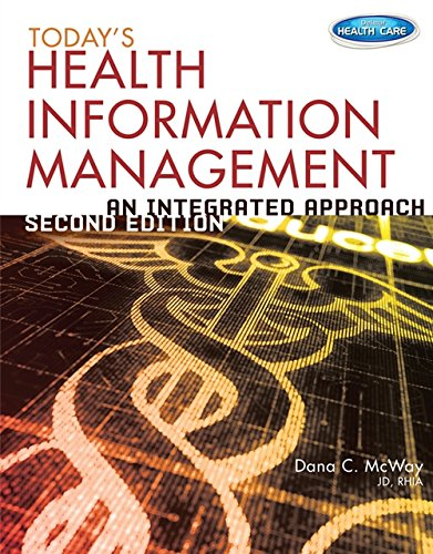 Today's Health Information Management: An Integrated Approach: McWay, Dana C.