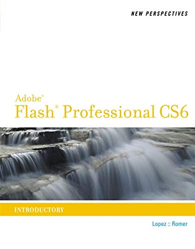 9781133592983: New Perspectives on Adobe Flash Professional CS6, Introductory (Adobe CS6 by Course Technology)