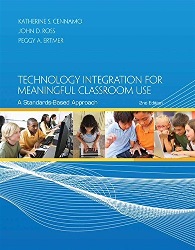 Technology Integration for Meaningful Classroom Use: A: Ertmer, Peggy, Ross,