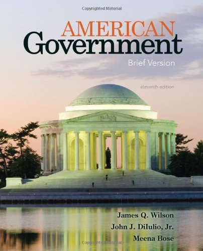 American Government: Brief Version: Wilson, James Q.;