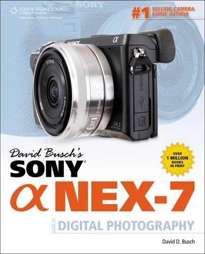 9781133597452: David Busch's Sony Alpha NEX-7 Guide to Digital Photography (David Busch's Digital Photography Guides)
