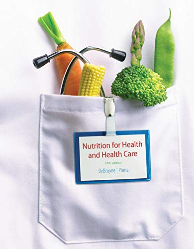 Nutrition for Health and Healthcare: Whitney, Ellie, DeBruyne,