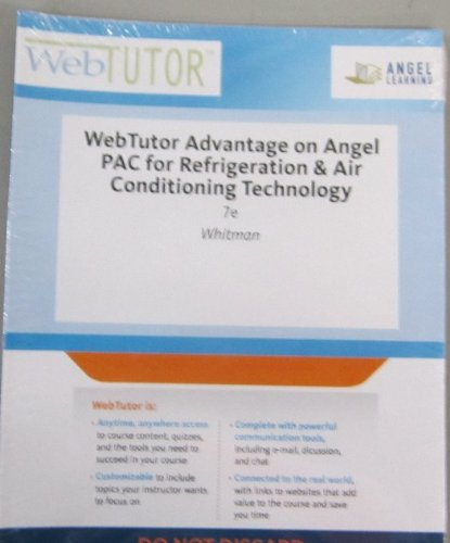 WebTutor™ Advantage on Angel Printed Access Card for Whitman/Johnson/Tomczyk/Silberstein's Refrigeration and Air Conditioning Technology, 6th (9781133599609) by Whitman, Bill; Johnson, Bill; Tomczyk, John; Silberstein, Eugene