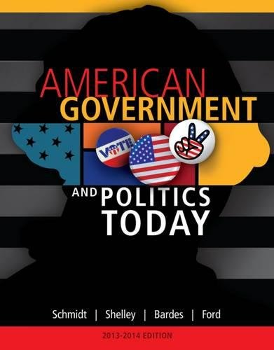 American Government and Politics Today, 2013-2014 Edition: Schmidt, Steffen W.,