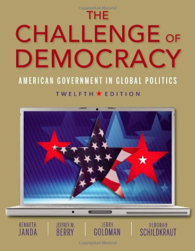 The Challenge of Democracy (with Aplia Printed: Janda, Kenneth, Berry,