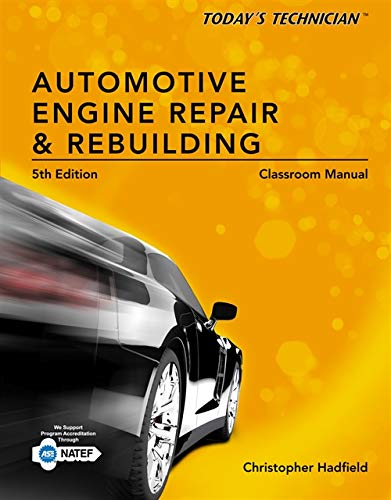 9781133602514: Today's Technician: Automotive Engine Repair & Rebuilding, Classroom Manual and Shop Manual, Spiral bound Version
