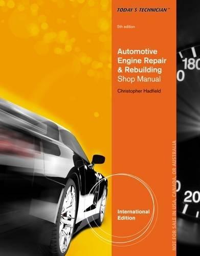 9781133602569: Today's Technician: Automotive Engine Repair & Rebuilding, Classroom Manual and Shop Manual, International Edition (Complete Manual With Solutions)
