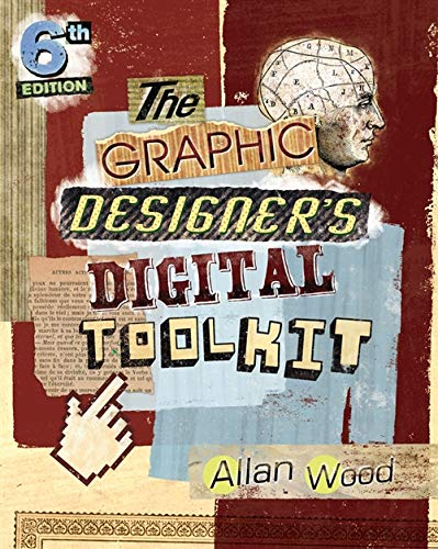 9781133602699: The Graphic Designer's Digital Toolkit: A Project-Based Introduction to Adobe Photoshop CS6, Illustrator CS6 & InDesign CS6 (Stay Current with Adobe Creative Cloud)
